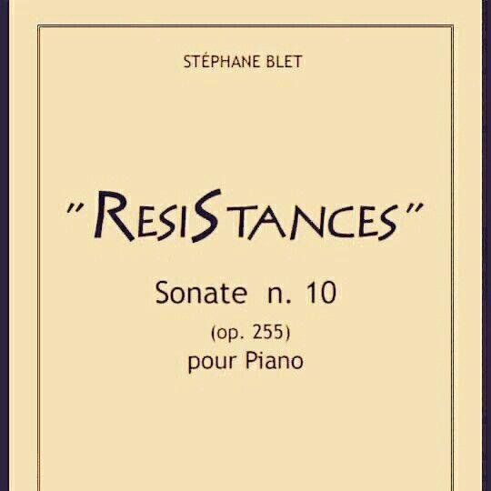 "Stéphane Blet. Piano Sonata n.10: ""Résistances"", opus 255. ""To Bruno Gollnisch"".  aXes Prod."