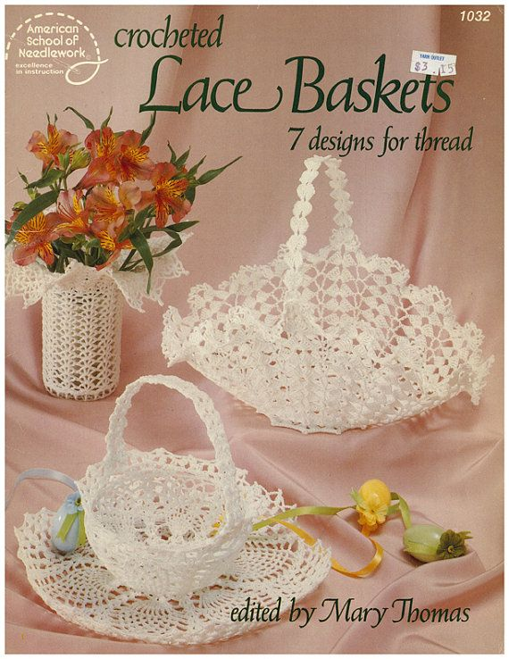 Crocheted Lace Baskets Pattern Leaflet - $3.00