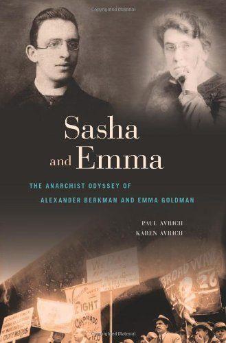 Sasha and Emma: The Anarchist Odyssey of Alexander Berkman and Emma Goldman by Paul Avrich, http://www.amazon.com/dp/0674065980/ref=cm_sw_r_pi_dp_6tIVqb107CTSW