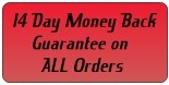 14 Day Money back Guarantee on ALL Orders.