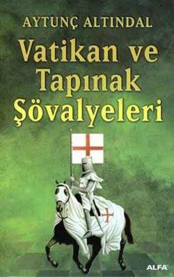Aytunç Altındal - Vatikan ve Tapınak Şövalyeleri