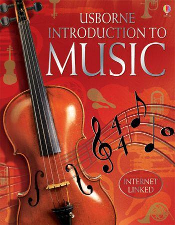 Introduction to music - Editura Usborne; Varsta: 8+; O carte despre istoria muzicii. Ne face introducerea diferitelor stiluri de muzica, a muzicienilor și compozitorilor din întreaga lume . Explica tendinte, aspecte legate de activitati, inregistrari, face o introducere în teoria muzicii, un ghid pentru instrumente muzicale si orchestra. Link-uri Internet la peste 200 de site-uri recomandate.