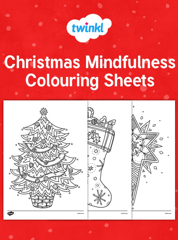 Christmas Mindfulness Colouring Sheets Mindfulness Colouring Mindfulness Colouring Sheets Christmas Themes