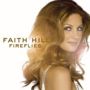 Fireflies by Faith Hill