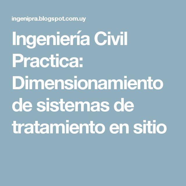 Ingeniería Civil Practica: Dimensionamiento de sistemas de tratamiento en sitio