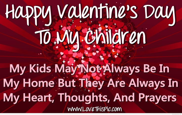 Happy Valentine's Day To My Children valentines day valentine's day valentines day quotes happy valentines day happy valentines day quotes happy valentine's day quotes valentine's day quotes valentine's day quotes for family happy valentines day quotes for moms