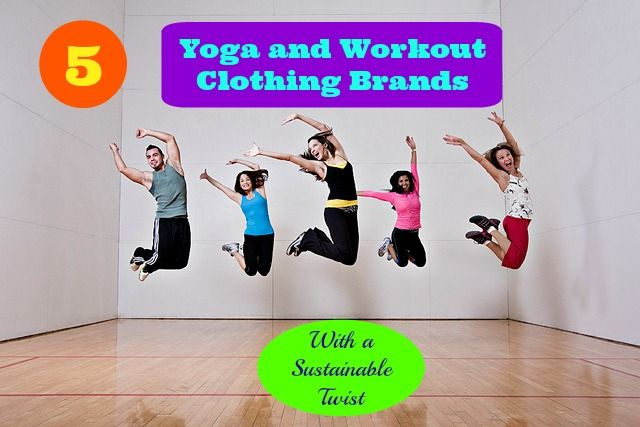 5 Yoga and Workout Clothing Brands With a Sustainable Twist #fitness #yoga #clothing