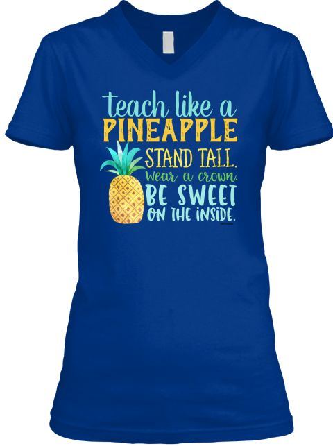 Teachers are like Pineapples shirt. Read to see how you should teach like a pineapple.