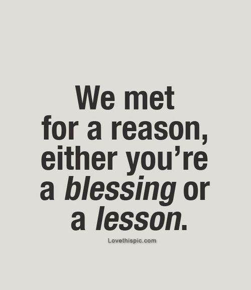Love Quotes About Life Lessons: You Are A Blessing Or A Lesson Love Love Quotes Quotes