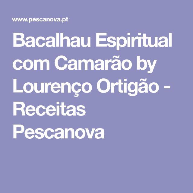 Bacalhau Espiritual com Camarão by Lourenço Ortigão - Receitas Pescanova