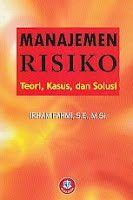 MANAJEMEN RISIKO (Teori, Kasus dan Solusi)