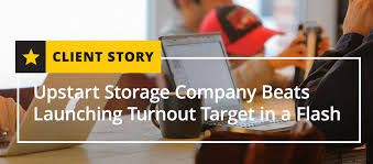 Case Study: Upstart Storage Company Beats Launching Turnout Target in a Flash