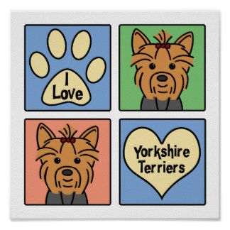 I Love Yorkshire Terriers Posters