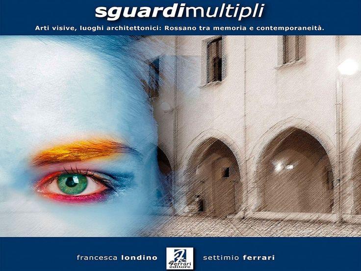 Incontro di vari artisti con l'esposizione delle loro opere....in giro per la città di Rossano (2009)