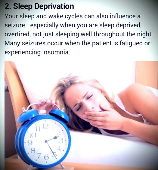 Unless you are me then they will keep you up all night for a week straight at  the hospital and you still will not have a seizure until you go back home...lol