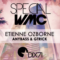 Residency Special WMC, Etienne Ozborne, AnyBass, GTrick @ DIX71 by GTrick on SoundCloud
