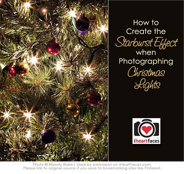 Tips for Capturing a Starburst Effect with your Christmas Lights via iHeartFaces.com