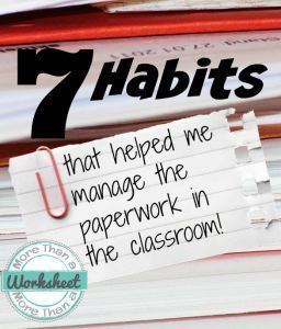 7 habits to help you deal with the paperwork (and other bonus work!) involved in teaching. Blog post from More Than a Worksheet