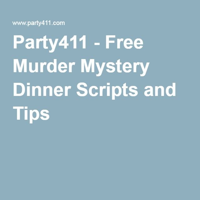 Party411 - Free Murder Mystery Dinner Scripts and Tips