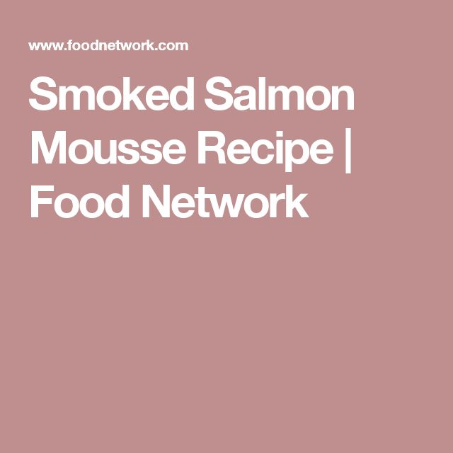 Smoked Salmon Mousse Recipe | Food Network