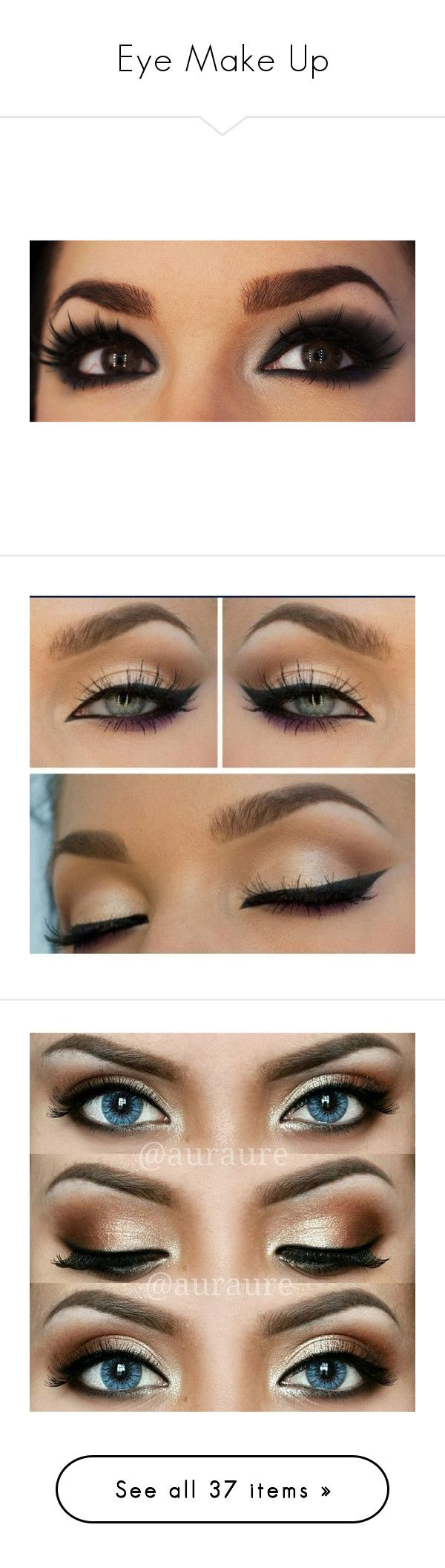 """""""Eye Make Up"""" by directioner-16-17 ❤ liked on Polyvore featuring beauty products, makeup, eyes, beauty, eye makeup, maquiagem, eyeshadow, pictures, photos and fillers"""