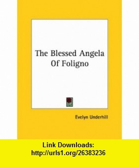 11 best downloads book images on pinterest pdf tutorials and book the blessed angela of foligno 9781425456351 evelyn underhill isbn 10 1425456359 fandeluxe Image collections