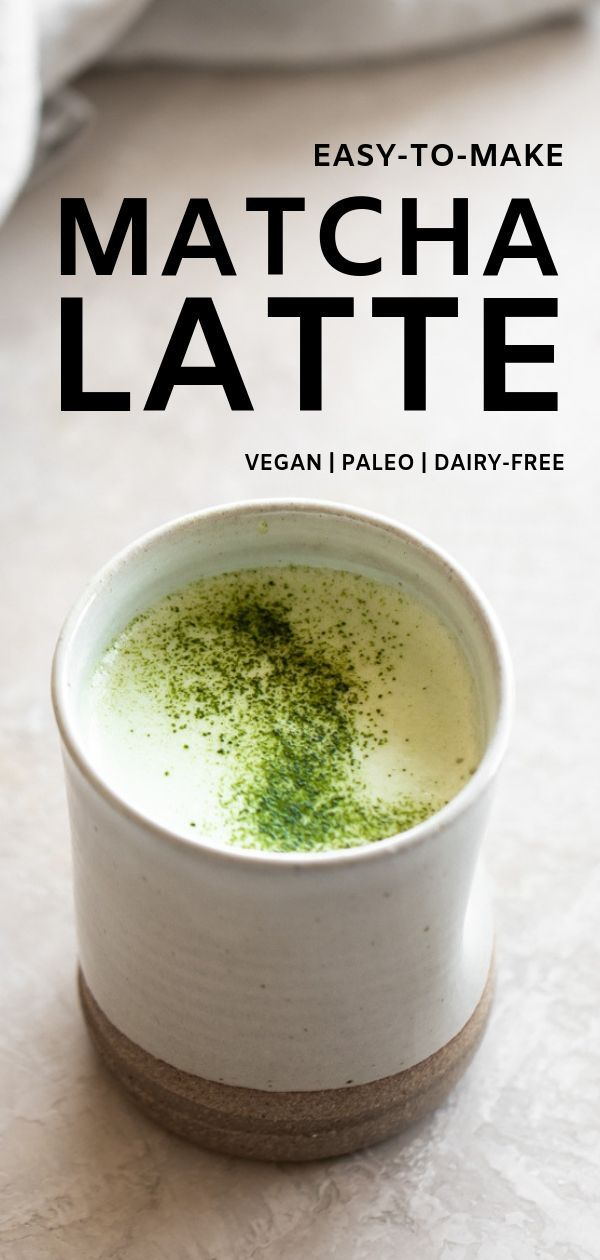 Matcha Latte Recipe No Whisk Needed Real Vibrant Recipe Matcha Latte Recipe Vegan Drinks Matcha Latte