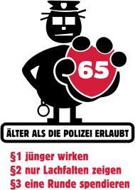 60. Geburtstagsshirt: Geburtstag 65: Älter als die Polizei erlaubt
