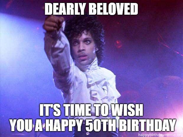 28 Awesome 50th Birthday Meme 50th Birthday Meme Happy 50th Birthday Wishes Happy Birthday Prince