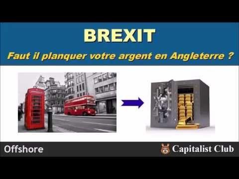Brexit : Faut il planquer votre argent en Angleterre ? - YouTube
