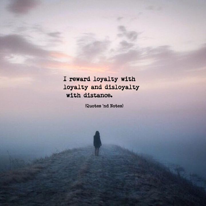 I reward loyalty with loyalty and disloyalty with distance. via (http://ift.tt/2u8UXW2)