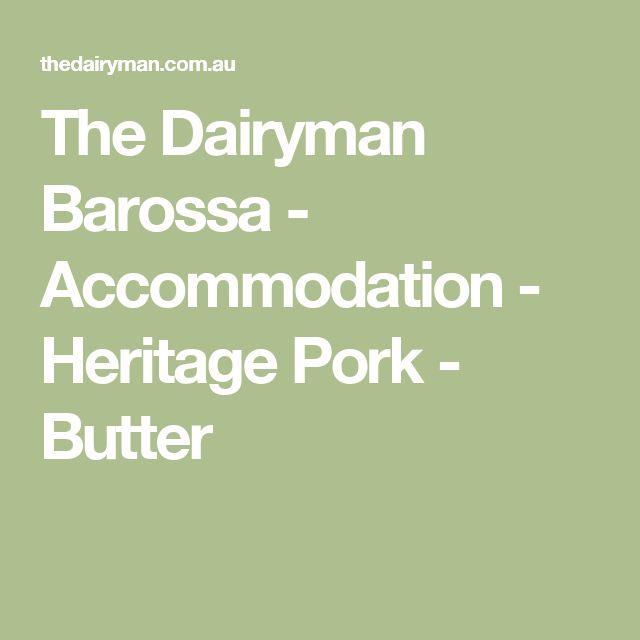 The Dairyman Barossa - Accommodation - Heritage Pork - Butter