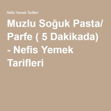 Muzlu Soğuk Pasta/ Parfe ( 5 Dakikada) - Nefis Yemek Tarifleri