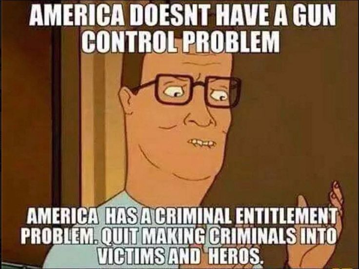 America does not have a gun control problem......