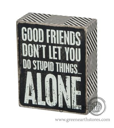 Green Earth Stores   00213887756 - Box Sign - Good Friends