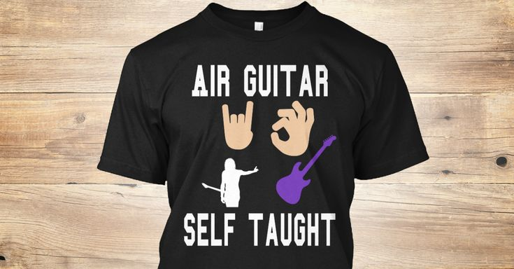 Discover Air Guitar T-Shirt, a custom product made just for you by Teespring. With world-class production and customer support, your satisfaction is guaranteed. - Air Guitar Self Taught