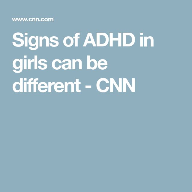 Signs of ADHD in girls can be different - CNN