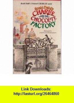 Charlie  the Chocolate Factory (9780679819400) Roald Dahl , ISBN-10: 0679819401  , ISBN-13: 978-0679819400 ,  , tutorials , pdf , ebook , torrent , downloads , rapidshare , filesonic , hotfile , megaupload , fileserve