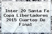 http://tecnoautos.com/wp-content/uploads/imagenes/tendencias/thumbs/inter-20-santa-fe-copa-libertadores-2015-cuartos-de-final.jpg Santa Fe. Inter 20 Santa Fe Copa Libertadores 2015 cuartos de final, Enlaces, Imágenes, Videos y Tweets - http://tecnoautos.com/actualidad/santa-fe-inter-20-santa-fe-copa-libertadores-2015-cuartos-de-final/
