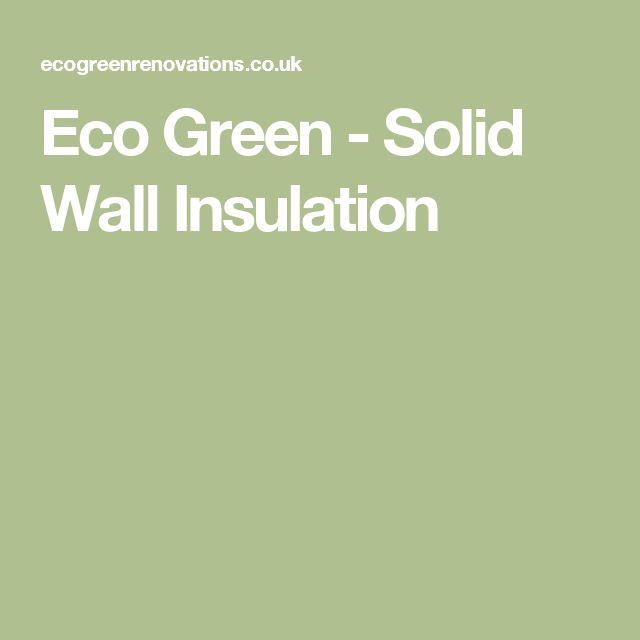 Eco Green - Solid Wall Insulation