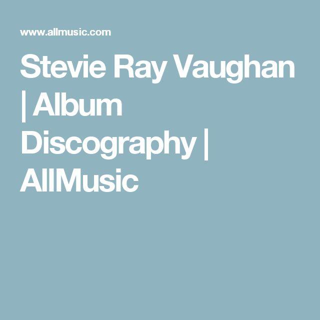 Stevie Ray Vaughan | Album Discography | AllMusic