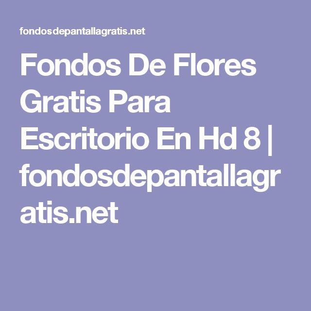 Fondos De Flores Gratis Para Escritorio En Hd 8 | fondosdepantallagratis.net