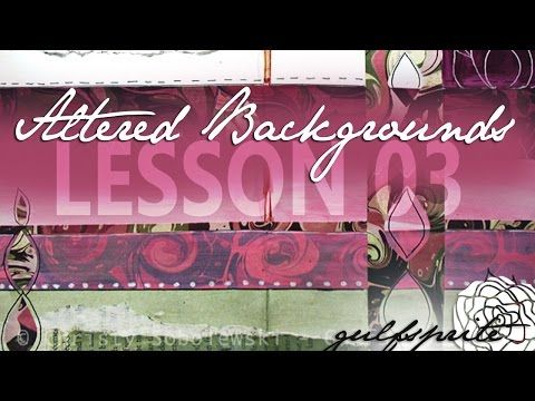 Altered Background Lesson 03 Art Journal Tutorial - YouTube