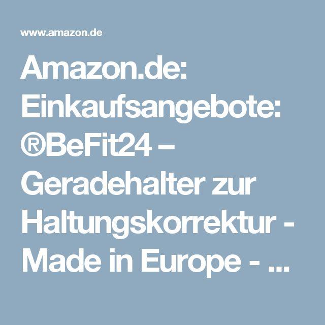Amazon.de: Einkaufsangebote: ®BeFit24 – Geradehalter zur Haltungskorrektur - Made in Europe - 5 Jahres-Garantie (M: 79 - 88 cm Brustumfang)
