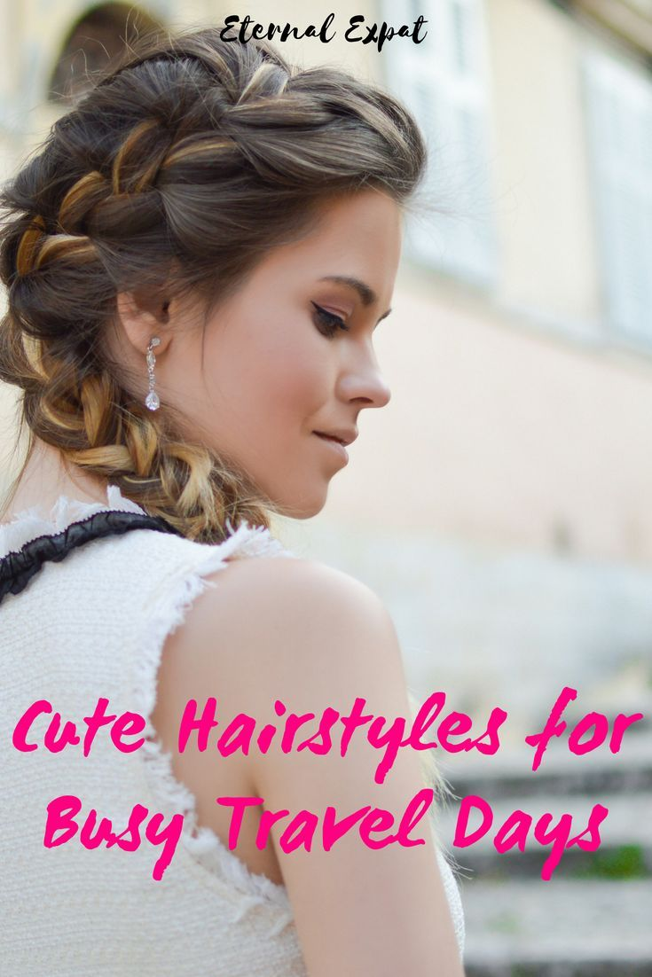 Quick & Easy Hairstyles for Traveling that Still Look Cute | TRAVEL ...