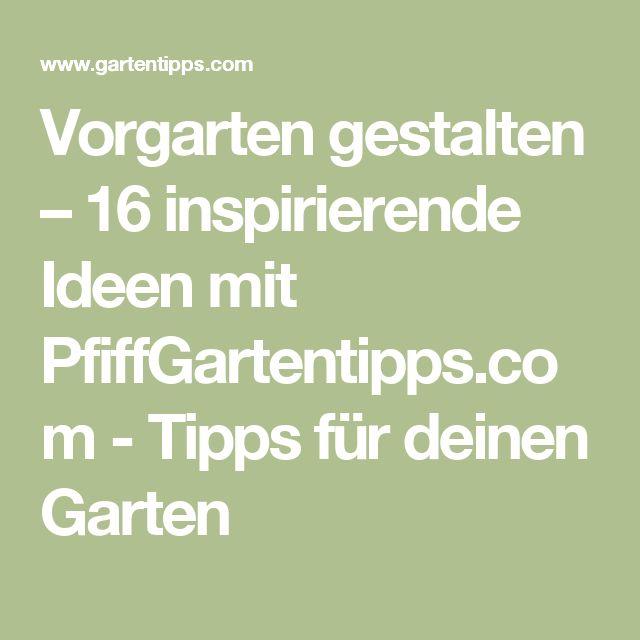 Vorgarten gestalten – 16 inspirierende Ideen mit PfiffGartentipps.com - Tipps für deinen Garten