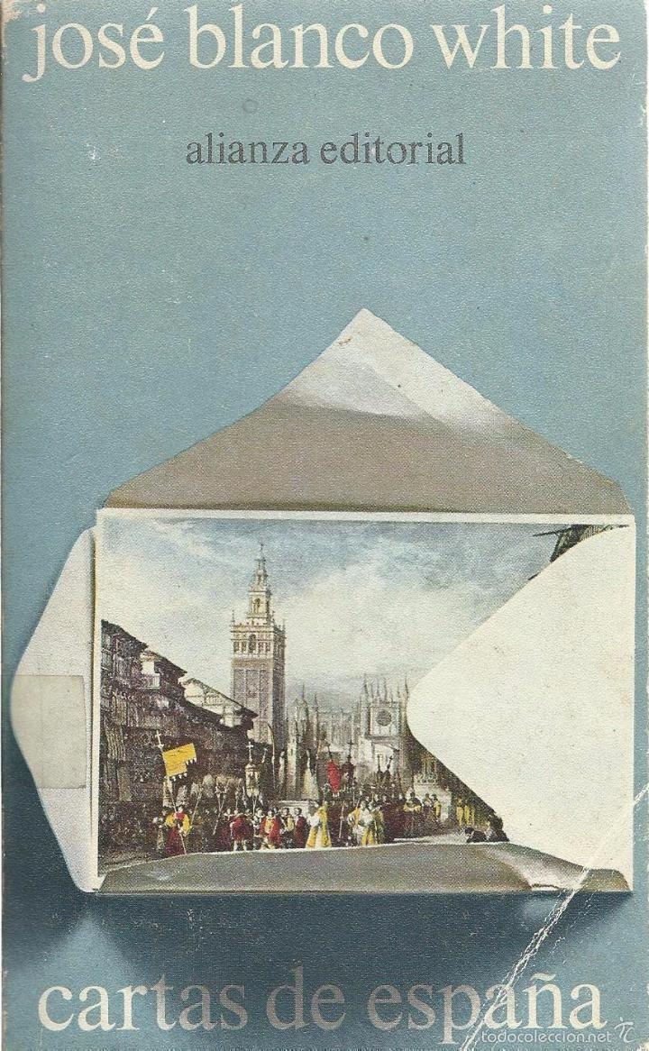 Jos� Blanco White: Cartas De Espa�a Alianza Editorial 1972  Foto 1