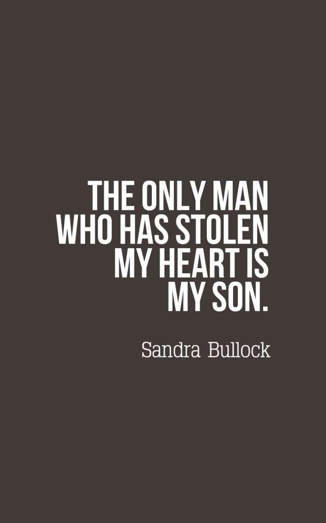 The Only Man Who Has Stolen My Heart Is My Son Son Quotes Stealing Quotes Quotes