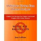 Delicious Gluten Free Dinner Recipes: Gluten Free Recipes for Gluten Intolerant People With Celiac Sprue Disease (Paperback)By Jean LeBlanc