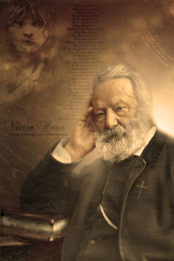 Victor Hugo, the author of the basis of my moral code.
